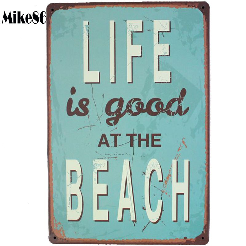 Us 4 05 49 Off Mike86 Life Is Good At The Beach Tin Sign Art Wall Decoration Cafe Bar Vintage Metal Signs Aa 2 Mix Order 20 30 Cm In Plaques