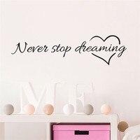 ไม่เคยหยุดฝันแรงบันดาลใจอ้างคำพูดหัวใจรักบ้านห้องนอนตกแต่งผนังสติ๊กเกอร์