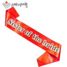 Sister of the bride sash bridesmaid mother of the groom hen