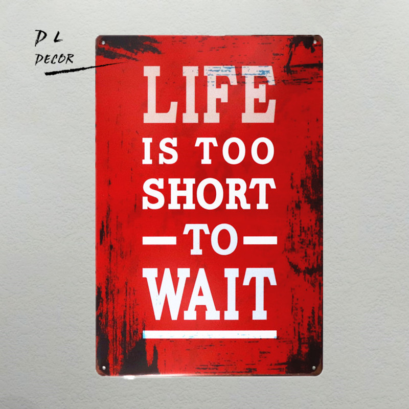 DL- shabby chic Retro Life is too Short to wait metal wall art sticker 8*12 inch ...