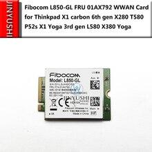 Fibocom L850 GL Fru 01AX792 01AX786 Wwan Voor Thinkpad X1 Carbon 6e/7th Gen X280 T580 P52s P53 X1 Yoga 3rd Gen L580 X380 Yoga