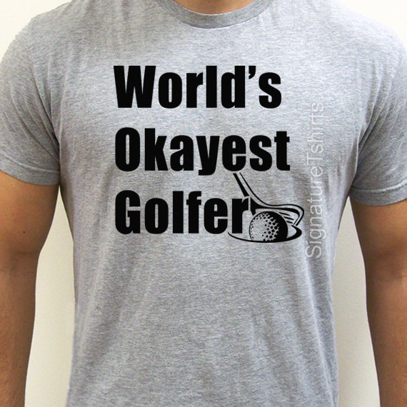 1e9ea53c3 Worlds Okayest Golfer T-Shirt Funny Golfing Shirt Golf Tee Golf Shirt Funny  Gifts More Size and Colors