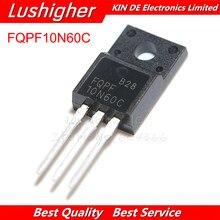 10pcs FQPF10N60C PARA-220 10N60 TO220 10N60C 10A 600V MOSFET Canal N-