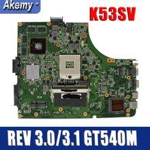 Amazoon K53SV материнская плата для ноутбука ASUS K53SM K53SC K53SJ P53SJ A53S Тесты оригинальная материнская плата Версия 3,0/3,1 GT540M