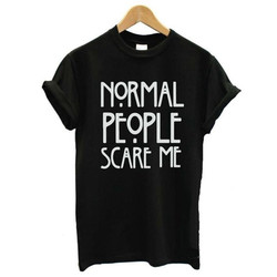 Women Maroon T-shirt Cotton Normal People Scare Me Printed Funny Tshirt Women Short Sleeve Summer Tumblr Tops Camisetas Mujer 5