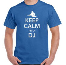 Keep Calm I'm a DJ T-shirt