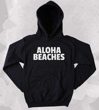 Beach Hoodie Aloha Beaches Slogan Surf Ocean Hawaii Clothing Tumblr SweatshirtMore Size and Colors-Z010 mermaid sweatshirt i d rather live under the sea slogan surf ocean beach swimming clothing tumblr more size and colors z013
