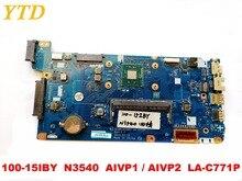 Оригинальный Для lenovo 100-15IBY материнская плата для ноутбука 100-15IBY N3540 AIVP1 AIVP2 LA-C771P Протестировано хорошо бесплатная доставка