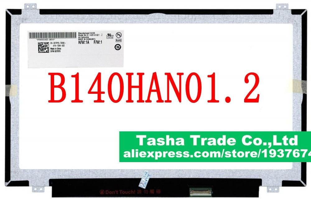 B140HAN01.2 B140HAN01.3 eDP 30pin IPS Matte Matrix for Laptop 1920*1080 FHD Screen 14.0 AU Optronics Wide Viewing Angle new original b140han01 3 fru 00ht622 for lenovo special ips screen fhd 1920 1080 edp 30 pin