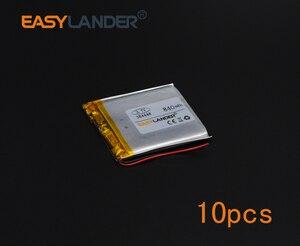 10pcs 3.7V 840mAh Polymer Li-ion Battery For Mp3 Mp4 PAD DVD DIY E-book bluetooth Vedio GPS Tablet PC Power bank mobile 384448