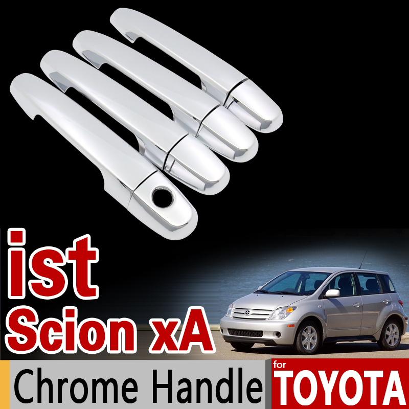 for Toyota ist Scion xA Chrome Door Handle Cover Trim Set XP60 2002 2003 2004 2005 2006 2007 Accessories Stickers Car Styling nitro triple chrome plated abs mirror 4 door handle cover combo