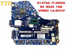 Original for ACER E5-572G laptop motherboard E1-572G I7-4500U R5 M240 1GB V5WE2 LA-9531P tested good free shipping