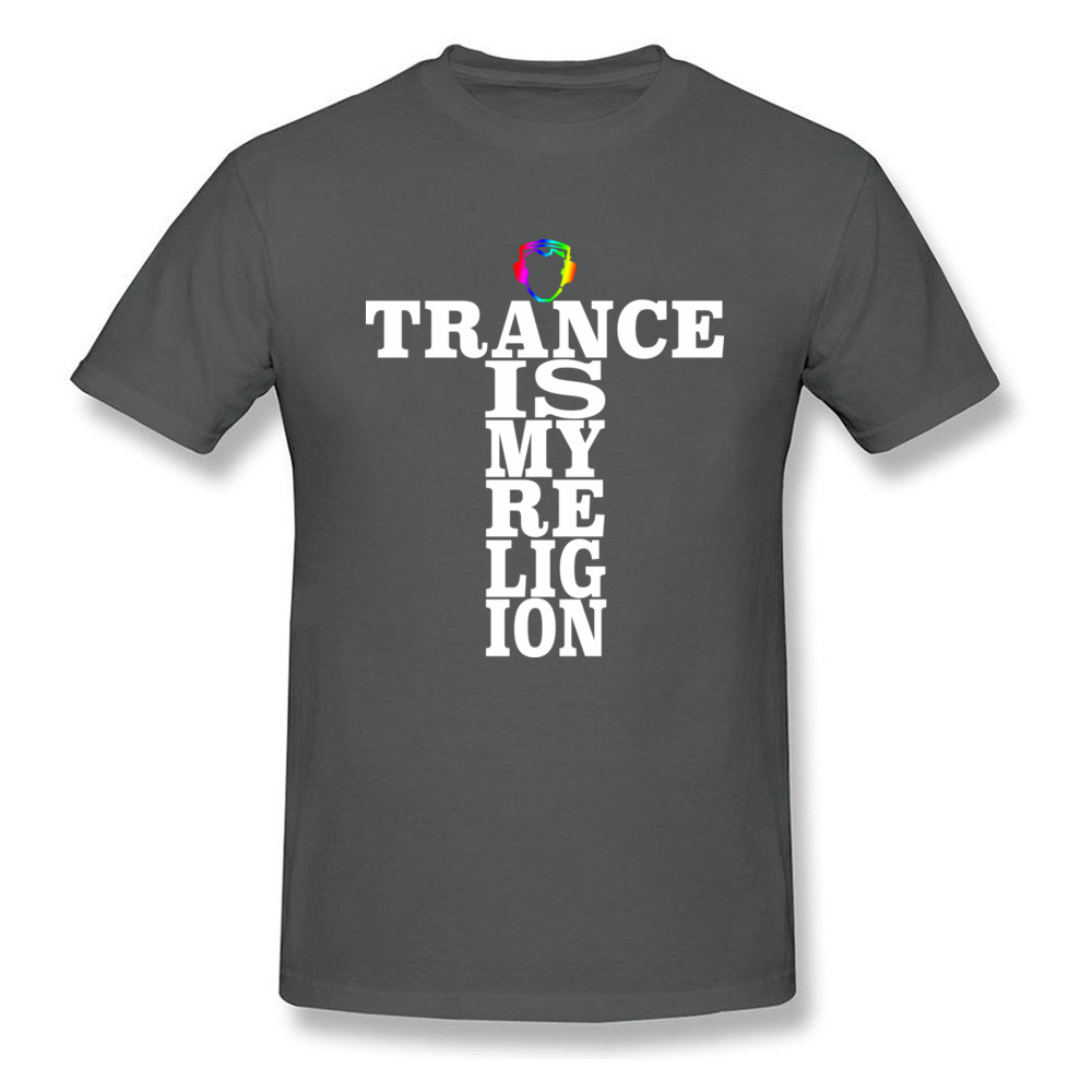Trance Is My Religion Round Collar T Shirts Labor Day Personalized Tops Tees Short Sleeve Designer Cotton Fabric Tee-Shirts Men Trance Is My Religion carbon