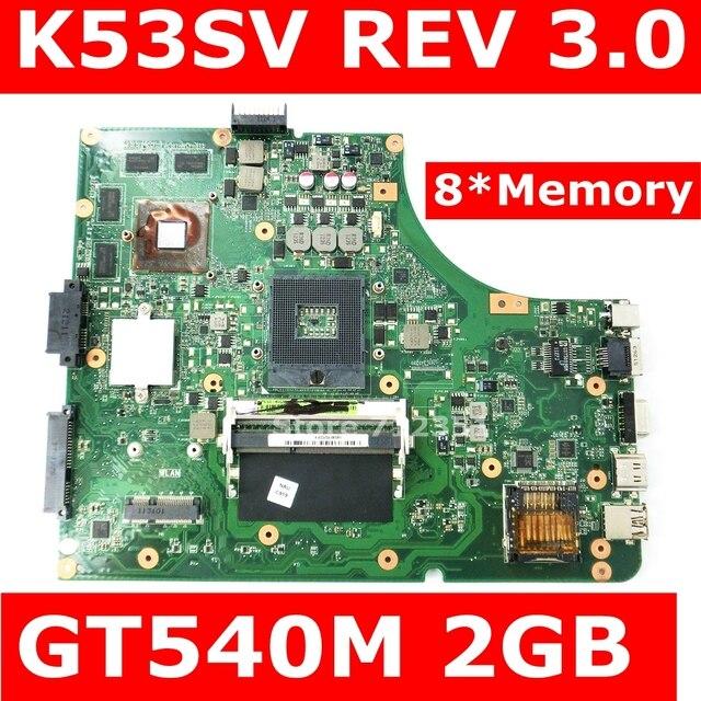 K53SV Bo Mạch Chủ TÁI BẢN 3.0 GT540M 2 GB Cho ASUS k53S X53S A53S K53SV K53SJ K53SM Laptop Mainboard 100% Được Kiểm Tra Miễn Phí vận chuyển