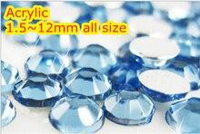 Lt.Aquamarine Color 1.5~12mm All size Choice Flat Back Round Acrylic rhinestone,Acrylic Resin 3D Nail Art / Garment Rhinestone