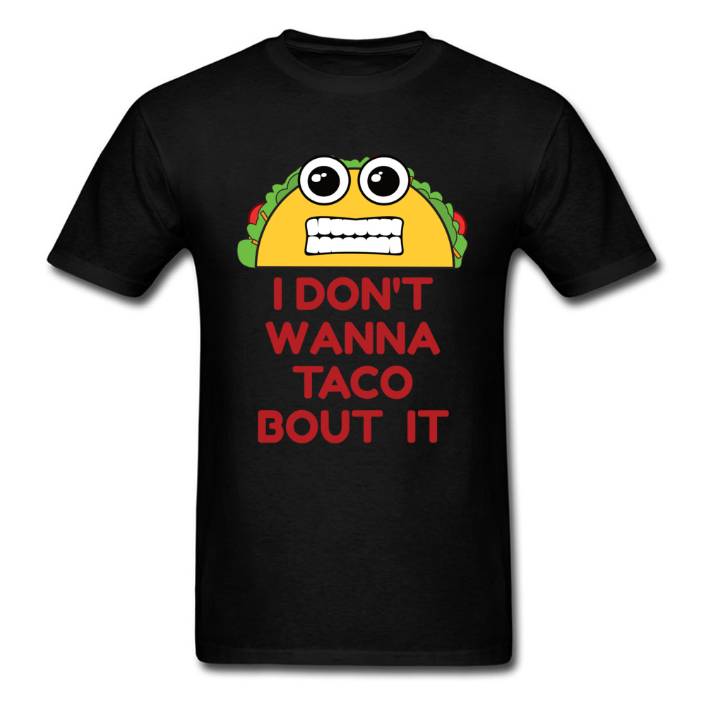 Design All Cotton Man Short Sleeve Tops T Shirt Family Lovers Day T Shirt Simple Style Sweatshirts Latest Crew Neck I Dont Wanna Taco Bout It black