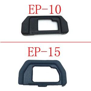 Image 1 - 10Pcs EP10 EP15 Eye Cup EyecupสำหรับOlympus OM D OMD E M10 EM5 EM10 EM 5กล้องDSLR