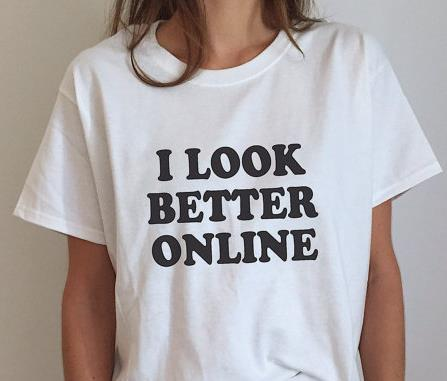 I look Better Online fashion T shirt moletom do tumblr t ...
