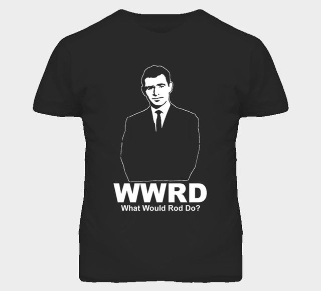 What Would Rod Do Twilight Zone T Shirt