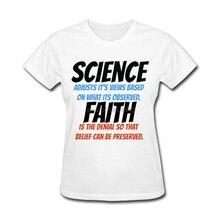 Discount Science VS Faith T-Shirts Adult 100% Cotton T Shirt Slogans 2017 New Crewneck Women's T Shirt