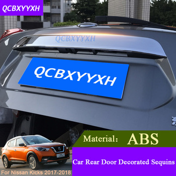 Car Styling Stainless Steel Car Modified Dedicated Tailgate Door Trim Chrome Cover Protection For Nissan Kicks 2017 External