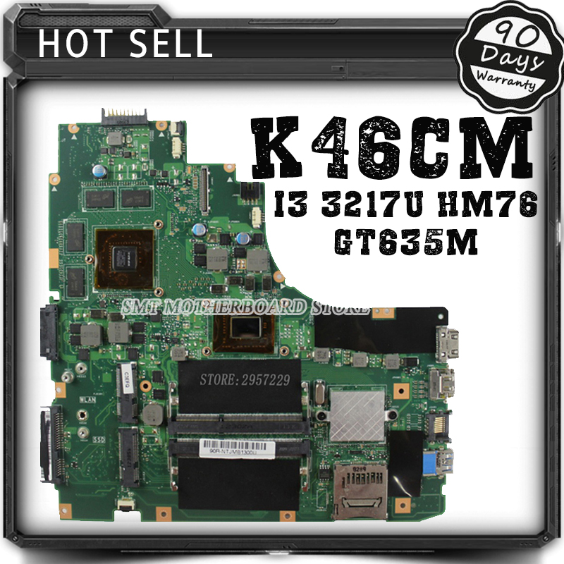 S46C A46C k46C A46CM k46CM Laptop Motherboard K46CM rev2.0 Mainboard With i3-3217U GT635M 2G RAM HM76 Fully Teste brand new ziwb2 ziwb3 ziwe1 la b092p rev 1 0 for b50 70 laptop motherboard mainboard with with sr1ek core i3 4005u