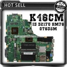 S46C A46C k46C A46CM k46CM Laptop Motherboard K46CM rev2.0 Mainboard With i3-3217U GT635M 2G RAM HM76 Fully Teste
