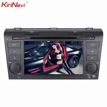 KiriNavi Octa core 4G LET android 7 car audio for Mazda 3 multimedia system 2004 - 2009 support 4K Video