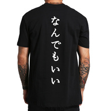 Japanese T Shirt Men Anything Is Good Tee Cool Letter Print Camiseta 100% Cotton High Quality Street Style T-shirt EU Size