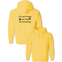 If I Can't Bring My Dog I'm Not Going Women's Hoodie Cotton Pullover Sweatshirt For Lady Girl Casual Jackets Winter Tops Coat