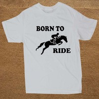 Funny Born To Horse Riding T Shirt Cotton Short Sleeve T Shirts Men Top Tees Camisetas