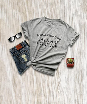 Boys are whatever cats are forever women t shirts sassy shirt funny slogan t shirts cat lover gift for her cat t shirts