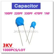 JASNPROSMA 1000 sztuk 3000 V 100PF 220PF 330PF 470PF 1NF 3KV wysokiego napięcia kondensator ceramiczny 101 221 331 471 102