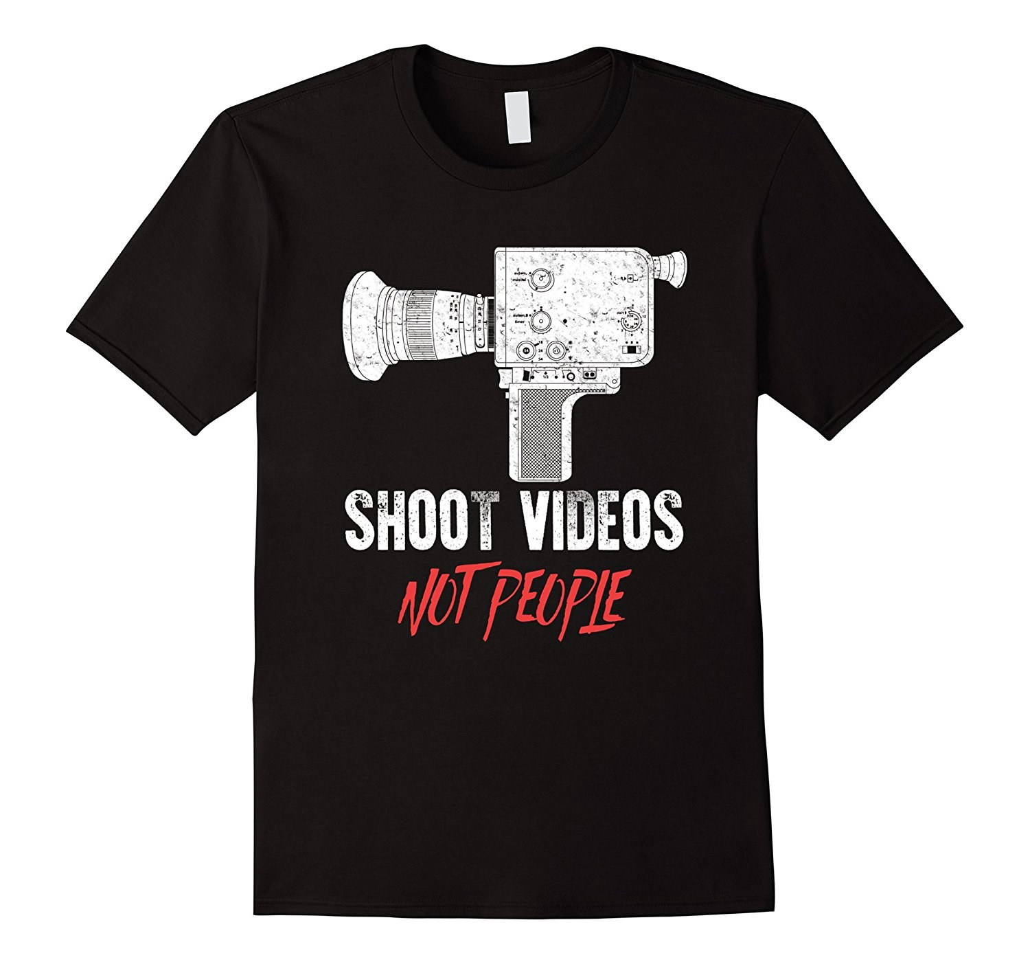 100% Cotton T Shirts Brand Clothing Tops Tees Shoot Videos, Not People! Funny Filmmaker T-Shirt