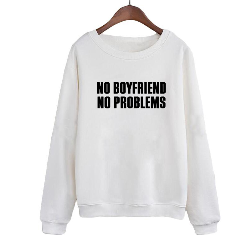 no boyfriend no problems harajuku letter pullover fashion crewneck  sweatshirt women tracksuit black white sudaderas mujer 2017-in Hoodies &  Sweatshirts from ...