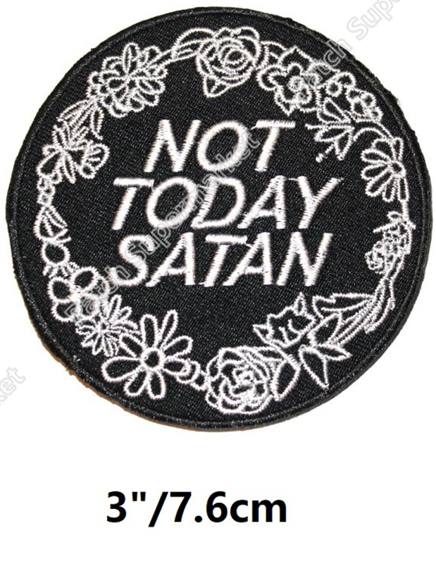 3 NOT TODAY SATAN Patches TV Movie Film Series Costume Embroidered iron on sew on Costume