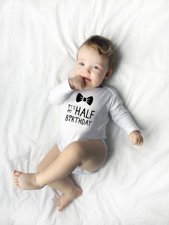 2019 It Is My Half Birthday Letters Print Funny Cute White Clothes Infant Baby Long Sleeve Bodysuit Child 1ST Birthday Gift