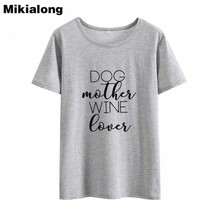 Dog Mother Wine Lover T-Shirt / 4 Colors