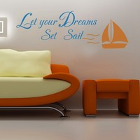 Let Your Dreams Set Sail home decor Vinyl Wall art Decal wall stickers in Nautical Theme with Inspirational Saying 46H X 15W