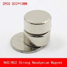 2PCS N45 N52 round magnet D22x10mm Super strong neodymium magnets diameter 22*10mm