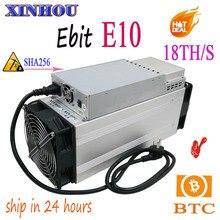 Б/у BTC BCH Майнер Ebit E10 18 T SHA256 Asic шахтер с PSU майнинга биткоинов лучше чем Antminer s9 S11 T15 S15 B7 Z11 M3 M10 T1 T2T T3