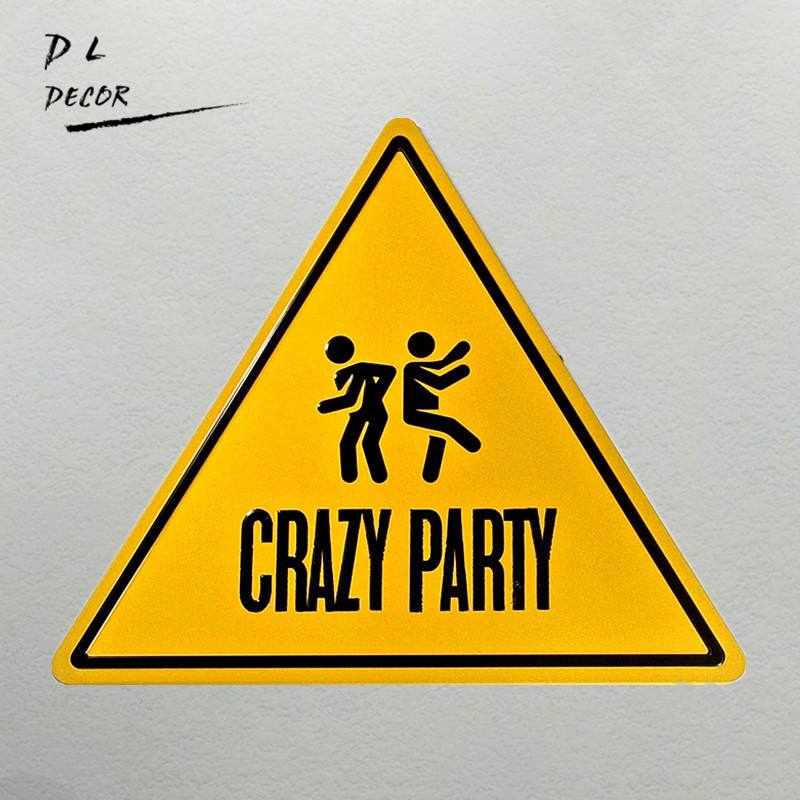 DL-Retro Metal Tin Signs Crazy Party Shaped Hainging Poster Bar Pub Shop Decor Art in black and yellow triangle