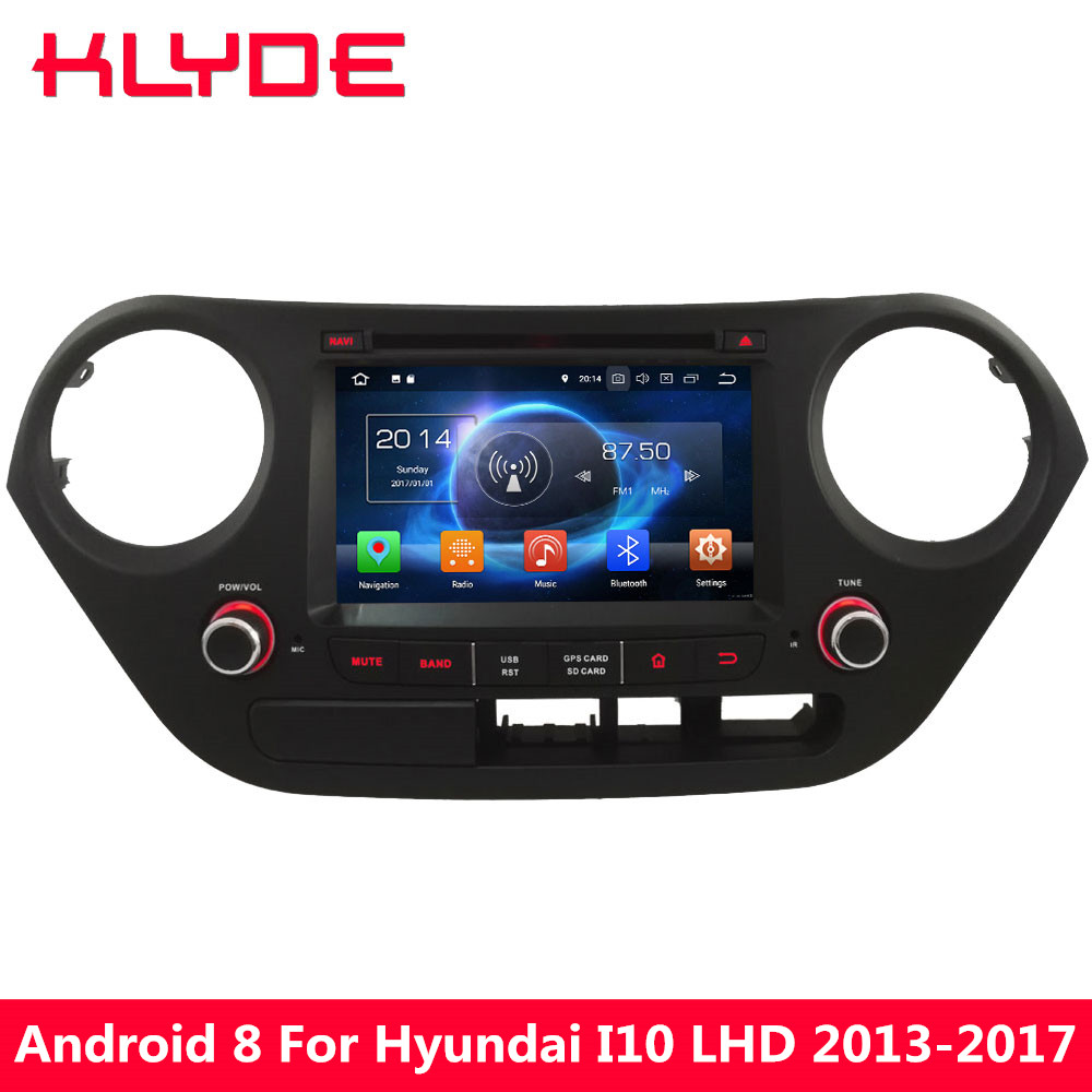 KLYDE 7 Android 8.0 4g Octa Core PX5 4 gb RAM 32 gb ROM FM Voiture DVD Multimédia lecteur Pour Hyundai I10 LHD 2013 2014 2015 2016 2017