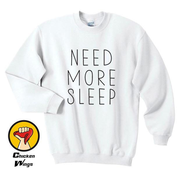 Need More Sleep Funny Hipster Girl Slogan Fresh Viral Fashion Blogger Fashion Top Crewneck Sweatshirt Unisex More Colors
