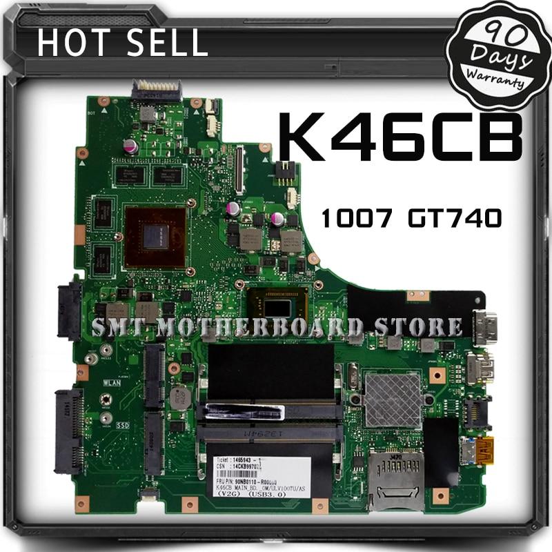 For ASUS A46C S46C E46C K46CB 1007 GT740 Laptop Motherboard System Board Main Board Card Logic Board Tested Well Free Shipping free shipping for asus s6f laptop motherboard system board main board mainboard card logic board tested well