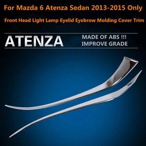 Image 4 - Front Head Light Lamp Eyelid Eyebrow Molding Cover Kit Trim Accessories For Mazda 6 Atenza Sedan 2013 2014 2015