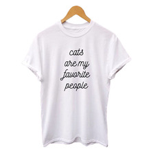 aa28762d Cats Are My Favorite People Hipster Women Tshirt Summer New Tumblr Cat Mom  Harajuku Cat Lovers