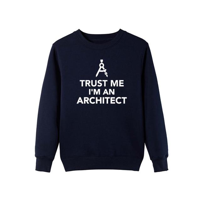 Trust Me I'm An Architect Sweatshirt 3