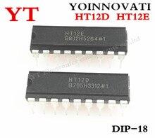 50 قطعة/الوحدة 25 قطعة HT12D و 25 قطعة HT12E DIP18 HT 12D + HT 12E أفضل جودة