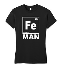 100%Cotton O-Neck Short Sleeve Fe Man Funny Juniors Iron Chemistry Periodic Table Geek Nerd Gift Fashion T Shirts For Women